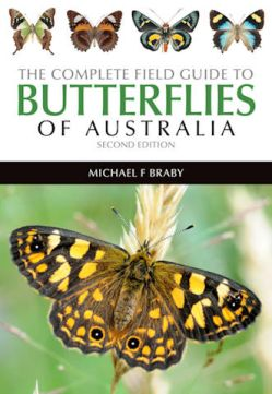 The Complete Field Guide to Butterflies of Australia - Second Ed