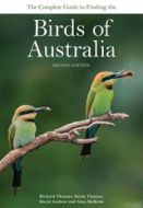 The Complete Guide to Finding the Birds of Australia - 2nd Edition