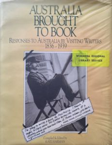 Australia Brought to Book - Responses to Australia by Visiting Writers 1836-1939 second hand