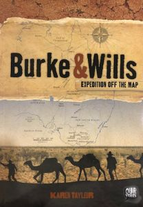 Burke & Wills - Expedition Off The Map