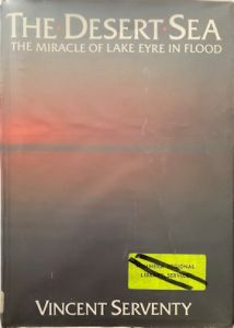 The Desert Sea - The Miracle of Lake Eyre in Flood - second hand