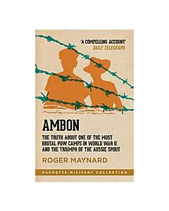 Ambon - The truth about one of the most brutal POW camps