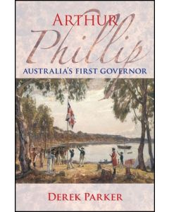Arthur Phillip - Australia's First Governor