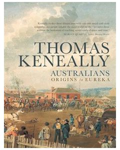 Australians - Origins to Eureka - Thomas Keneally