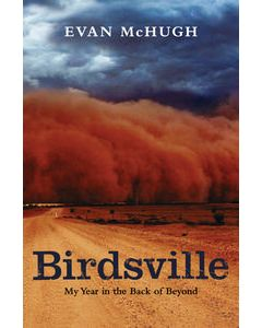 Birdsville - My Year in the Back of Beyond - Evan McHugh