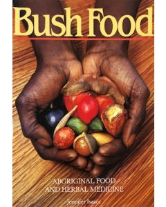 Bush Food - Aboriginal Food and Herbal Medicine