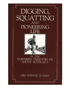Digging, Squatting & Pioneer Life