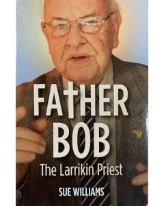 Father Bob - The Larrikin Priest - second hand