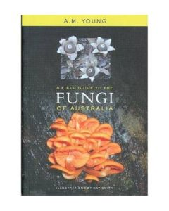 A Field Guide to Fungi of Australia