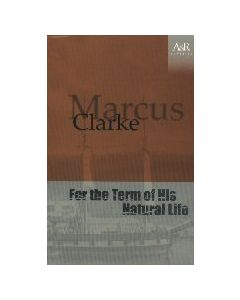 For the Term of his Natural Life Marcus Clarke