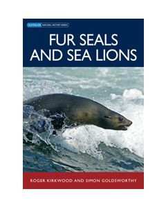 Fur Seals & Sea Lions - Roger Kirkwood & Simon Goldsworthy