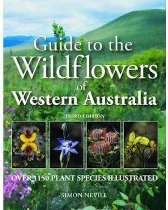 Guide to the Wildflowers of Western Australia 3rd edition