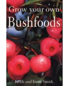 Grow Your Own Bush Food
