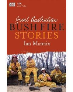 Great Australian Bushfire Stories