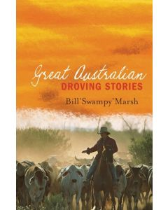Great Australian Droving Stories Bill Marsh