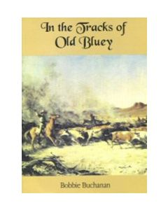 In the Tracks of Old Bluey Bobbie Buchanan