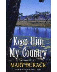 Keep Him My Country - Mary Durack