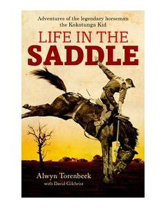 Life in the Saddle: Adventures of Legendary Horseman, the Kokotunga Kid
