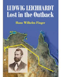 Ludwig Leichhardt Lost in the Outback