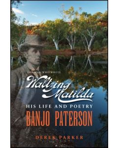 Man Who Wrote Waltzing Matilda - Banjo Patterson
