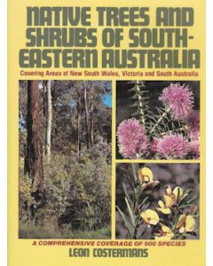Native Trees and Shrubs of South-Eastern Australia - SH