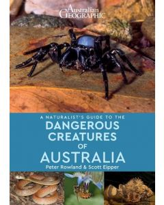 Naturalist's Guide to the Danderous Creatures of Australia