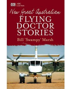 New Great Australian Flying Doctor Stories Bill Marsh