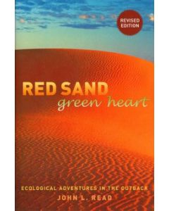 Red sand, green heart - Ecological adventures in the outback. - Revised edition John Read