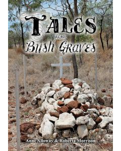 Tales from Bush Graves