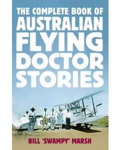 Complete Book of Australian Flying Doctor Stories