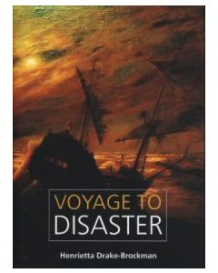 Voyage to Disaster - Henrietta Drake-Brockman