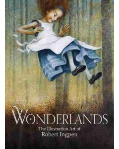 Wonderlands - The Illustration art of Robert Ingpen